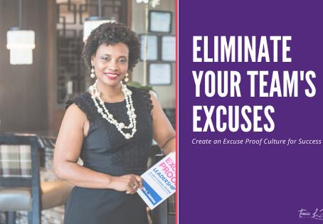 Eliminate Your Team's Excuses