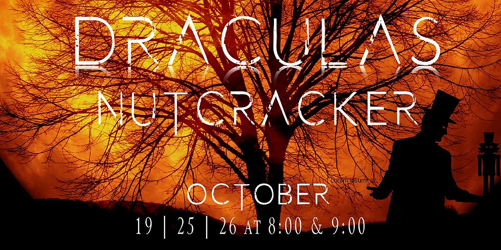 Dracula's Nutcracker 9:00pm