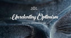 unreleting optimism
