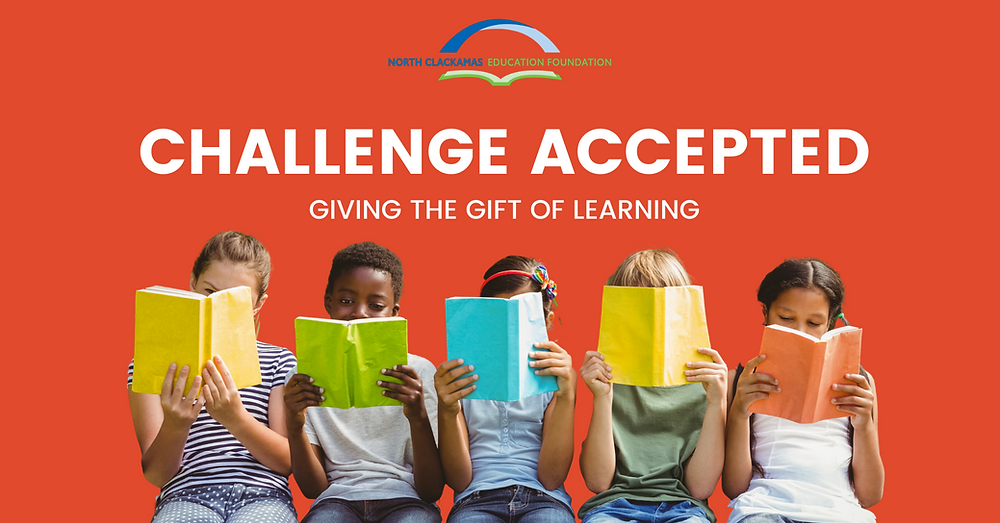 With your help, NCEF gives North Clackamas students the gift of learning.