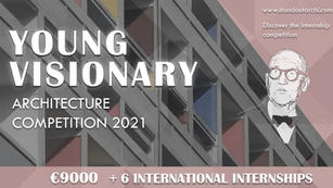 Discover the Internship Competition: Young Visionary Architecture Competition 2021