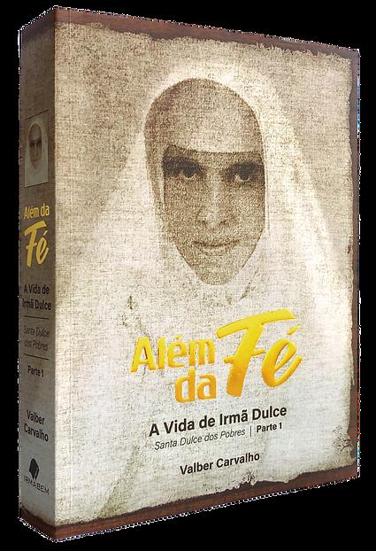 Livro Além Da Fé - A Vida De Irmã Dulce - Valber Carvalho