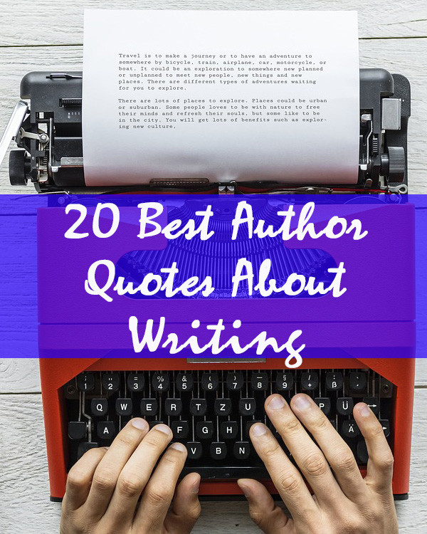 Author Quotes About Writing #authorquotes #authorquotesaboutwriting #writingquotes