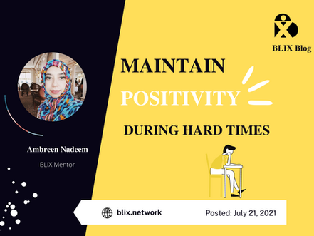 Maintaining Positivity During Hard Times