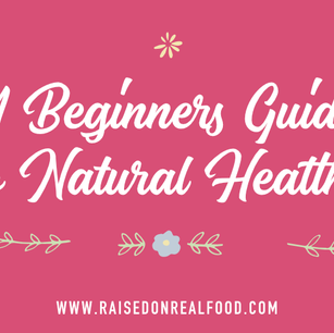 A Beginner's Guide to Natural Health