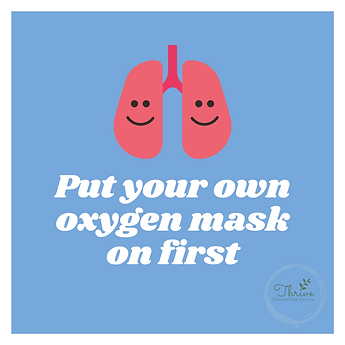 Put your own oxygen mask on first.PNG