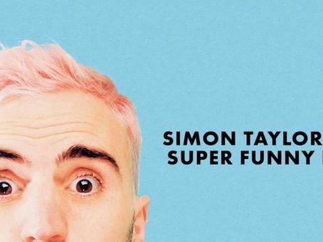 MICF Simon Taylor: Is A Super Funny Boy