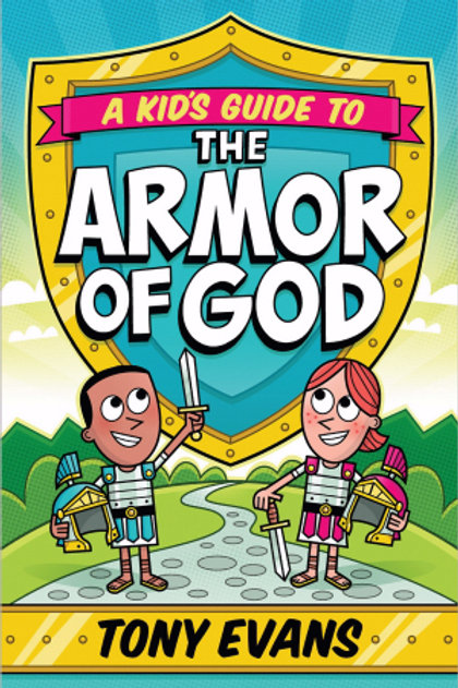 A Kid's Guide To The Armor Of God  by Tony Evans