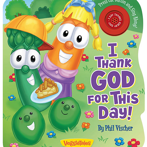 Veggie Tales: I Thank God For This Day with Sound