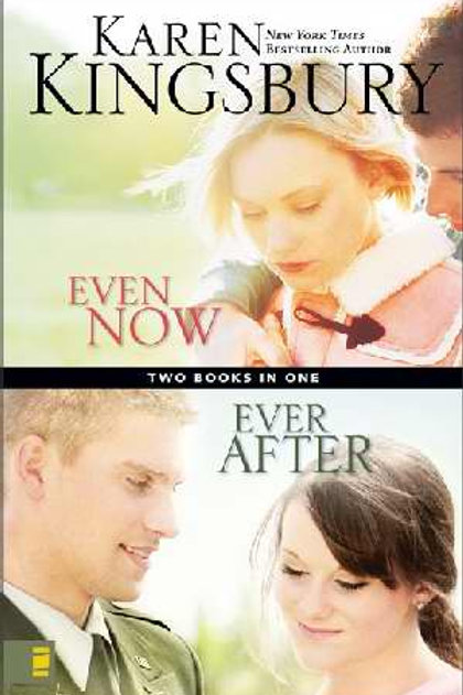 Even Now/Ever After Compilation by Karen Kingsbury