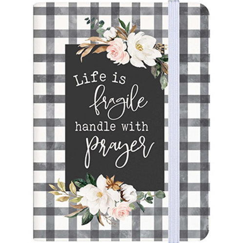 LIfe is Fragile Handle With Prayer small Notebook