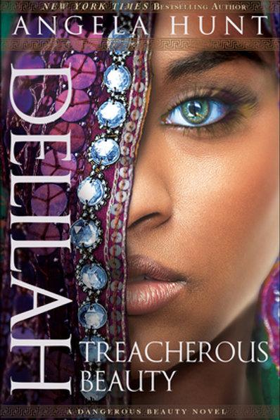 Delilah Treacherous Beauty By Angela Hunt