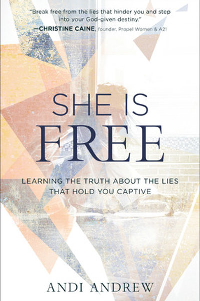 She Is Free Learning The Truth About The Lies That Hold Andrew