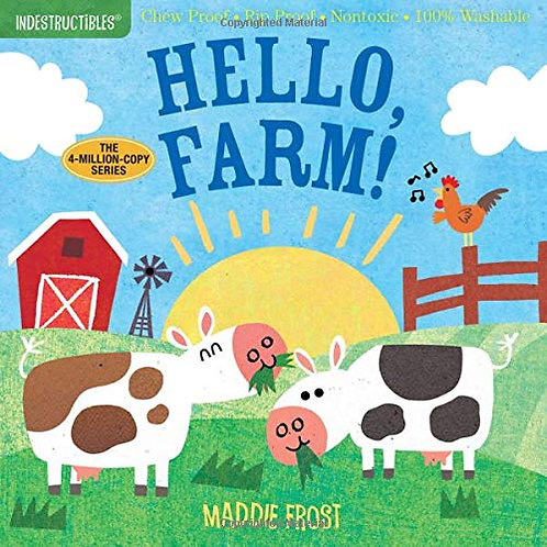 Indestructibles: Hello, Farm! by Maddie Frost