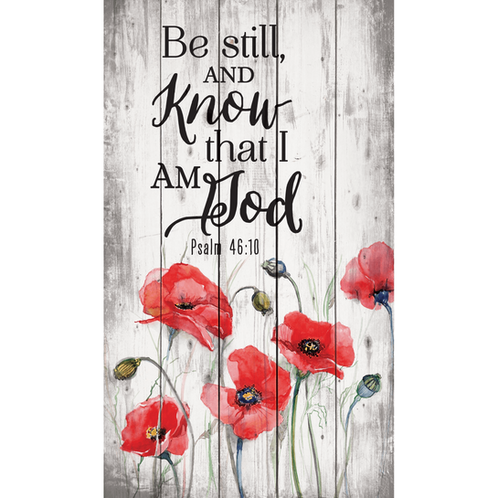 Be Still And Know That I Am God Psalm 46:10 with Red Poppies