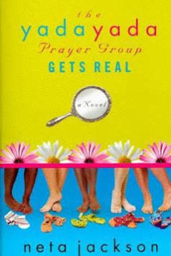 The Yada Yada Prayer Group Gets Real (Book 3) by Neta Jackson