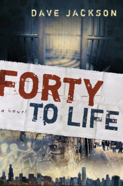 Forty To Life by Dave Jackson