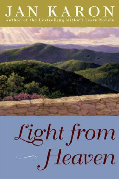 Light From Heaven by Jan Karon Gently Read, Used