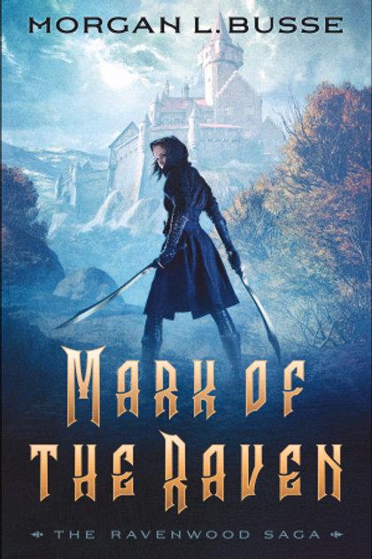 Mark Of The Raven (The Ravenwood Saga) by Morgan L. Busse