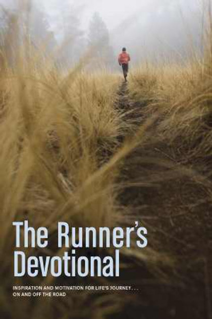 Runner's Devotional Inspiration & Motivation For Life's Journey On & Off The Road by Dana Niesluchowski