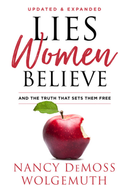 Lies Women Believe (Revised And Updated) And The Truth That Sets Them Free by Nancy DeMoss Wolgemuth