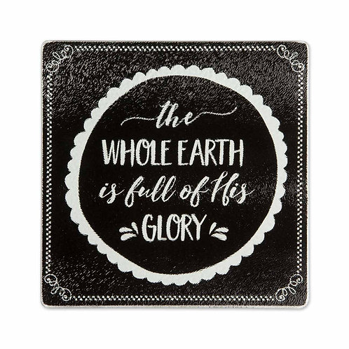The Whole Earth Is Full Of His Glory Trivet