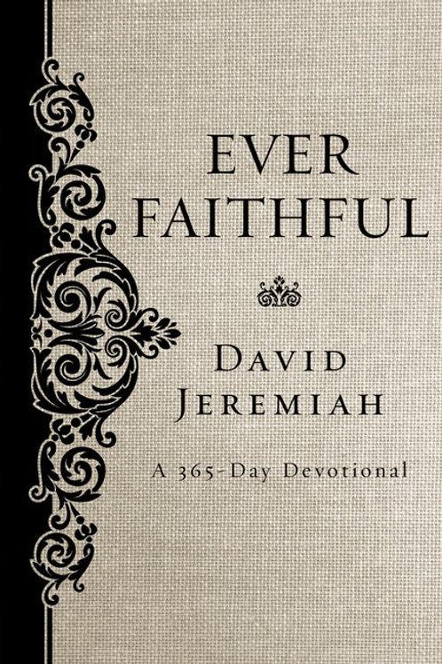 Ever Faithful by Dr. David Jeremiah