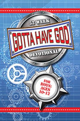 Gotta Have God 52 Week Devotional for Guys 10-12