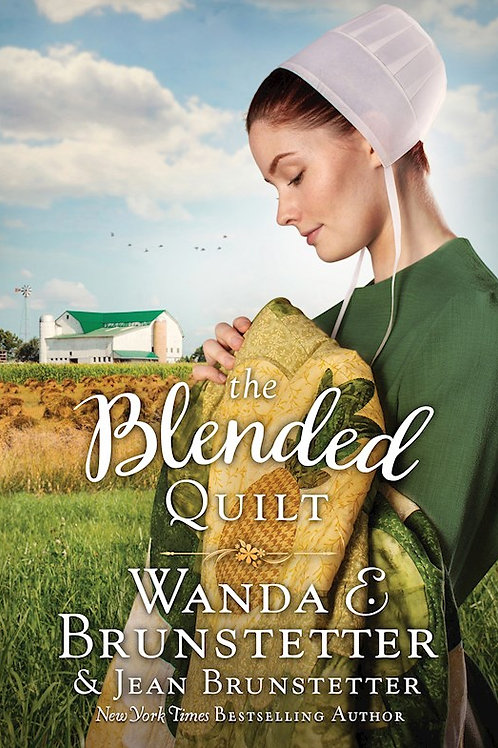 The Blended Quilt by Wanda and Jean Brunstetter