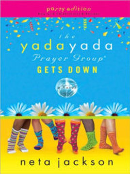 Yada Yada Prayer Group Gets Down by Neta Jackson