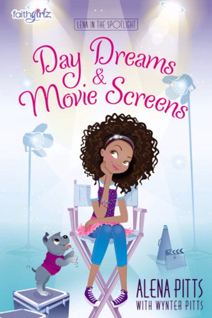 Day Dreams and Movie Screens (Lena In The Spotlight Book 2) by Alena Pitts