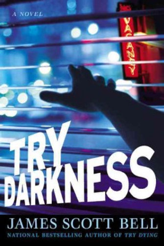 Try Darkness (Book 2) by James Scott Bell