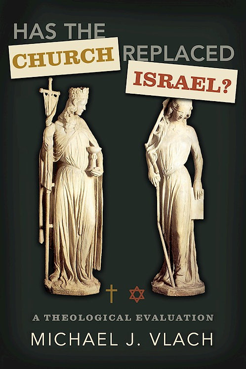Has The Church Replaced Isreal? by Michael Vlach
