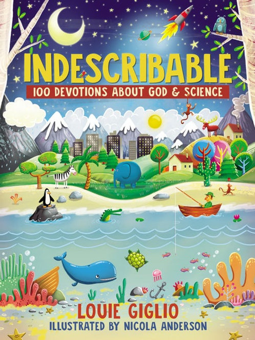 Indescribable 100 Devotions About God & Science by Louie Giglio