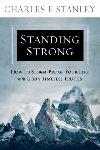 Standing Strong-Softcover How To Storm-Proof Your Life With God's Timeless Truths  by Charles Stanley
