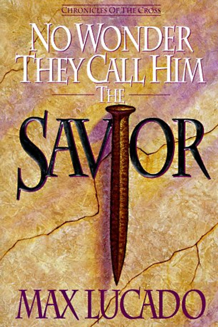 No Wonder They Call Him The Savior by Max Lucado (Gently Read)