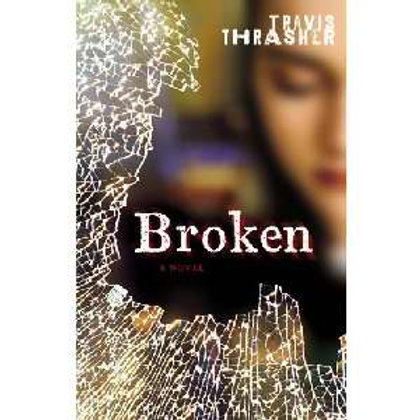 Broken by Travis Thrasher