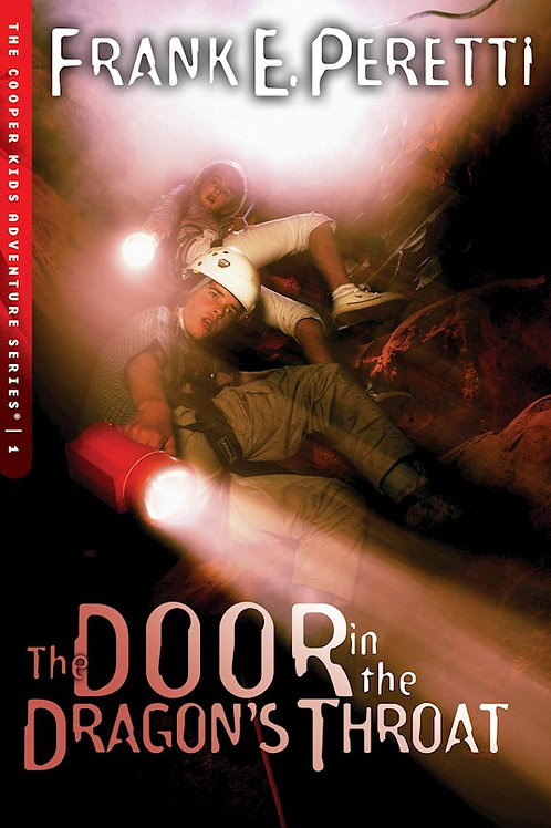 The Door In The Dragon's Throat Cooper Kids Book 1 by Frank E. Peretti