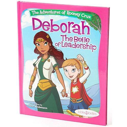 The Adventures of Rooney Cruz Deborah-The Belle Of Leadership by Erin Weidemann