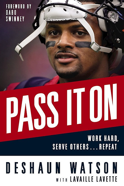 Pass It On Discover Work Hard, Serve Others...Repeat by Deshaun Watson