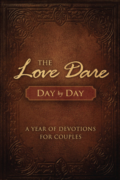 The Love Dare Day by Day A Year of Devotions for Couples