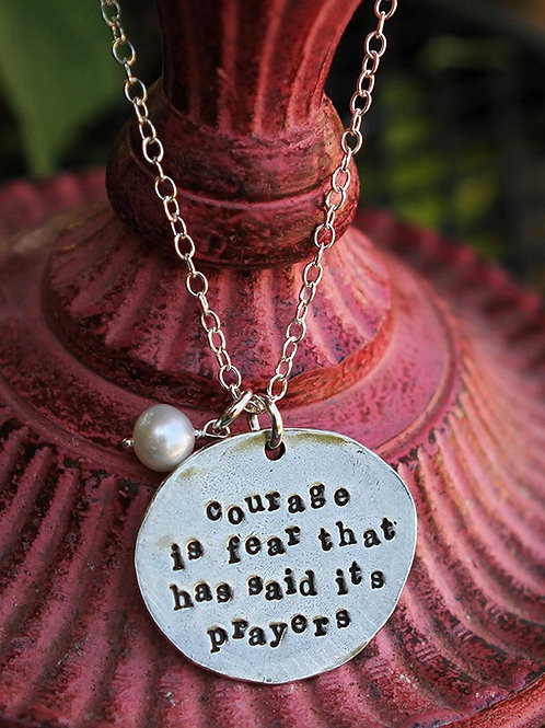 Courage Is Fear That Has It's Prayers Necklace by Vintage Pearl