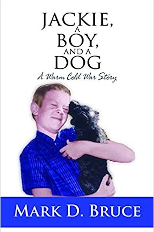 Jackie, A Boy, And A Dog by Mark D. Bruce