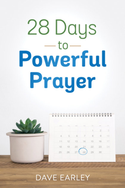 28 Days to Powerful Prayer by Dave Earl