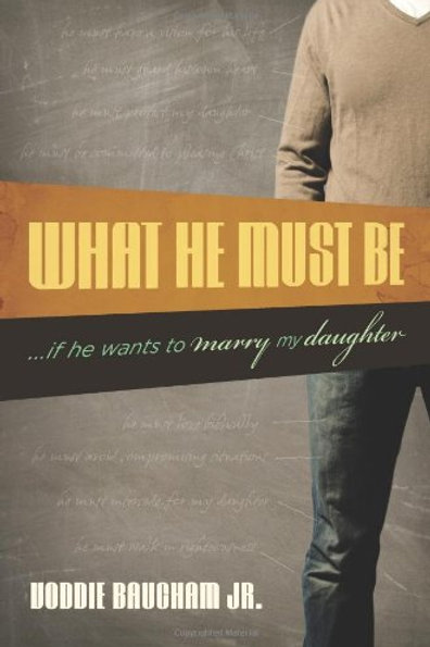 What He Must Be...If He Wants To Marry My Daughter by Voddie Baughanm Jr.