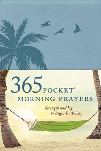 365 Pocket Morning Prayers Strength and Joy to Begin Each Day by David R. Veerman and The Barton-Veerman Co