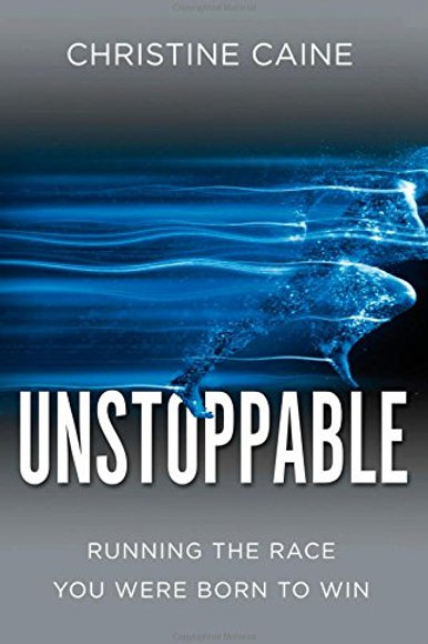 Unstoppable by Christine Caine