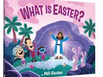What Is Easter? by Phil Vischer
