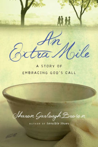 An Extra Mile A Story Of Embracing God's Call (Book 4 ) by Sharon G. Brown