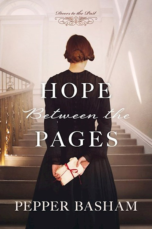 Hope Between The Pages Doors To The Past Book 1 by Pepper Basham